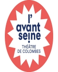 AVANT SEINE - THEATRE DE COLOMBES
