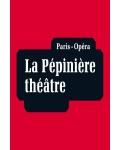 LA PEPINIERE / OPERA THEATRE MUSICAL A PARIS