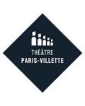 Visuel THEATRE PARIS VILLETTE