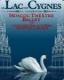 LE LAC DES CYGNES / MOSCOU THEATRE BALLET